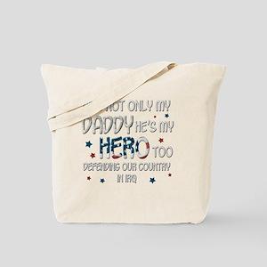 HesNotOnlyMyDaddyHeroTooIraq Tote Bag