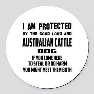 I am protected by the good lord a Round Car Magnet