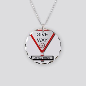 give way at all times Necklace Circle Charm