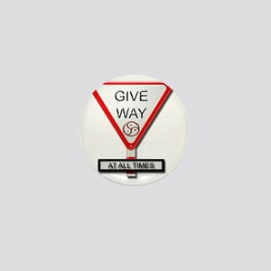 give way at all times Mini Button