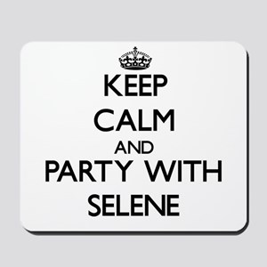 Keep Calm and Party with Selene Mousepad
