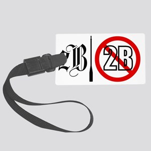 2B or not 2B Light items Large Luggage Tag