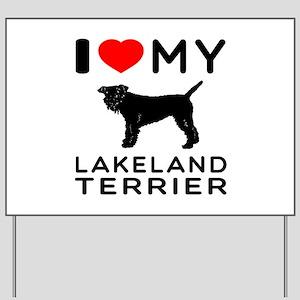 I Love My Dog Lakeland Terrier Yard Sign