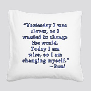 Rumi Quote on Change Square Canvas Pillow