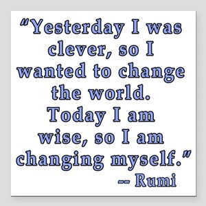 """Rumi Quote on Change Square Car Magnet 3"""" x 3"""""""