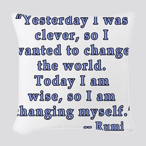 Rumi Quote on Change Woven Throw Pillow
