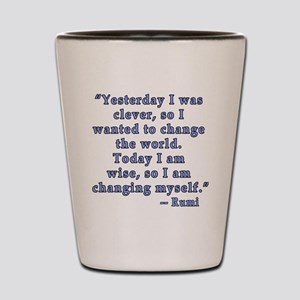 Rumi Quote on Change Shot Glass