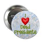 Dead Presidents Button