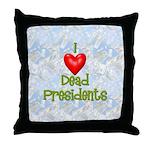 Dead Presidents Throw Pillow