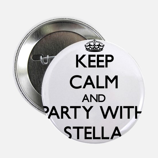 """Keep Calm and Party with Stella 2.25"""" Button"""