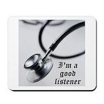 I'm a good listener Mousepad