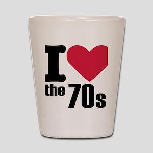 i_love_the_70s Shot Glass