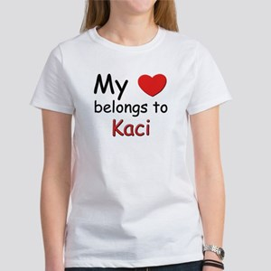 My heart belongs to kaci Women's T-Shirt