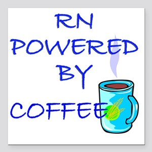 "POWERED BY COFFEE RN 1 Square Car Magnet 3"" x 3"""