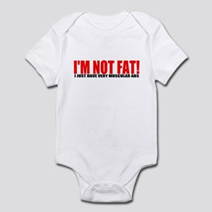 I'm not fat... Infant Bodysuit
