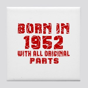 Born In 1952 With All Original Parts Tile Coaster