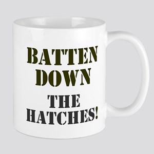 BATTEN DOWN THE HATCHES! Mugs