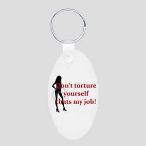 Femdom Dont Toture ... Aluminum Oval Keychain