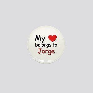 My heart belongs to jorge Mini Button