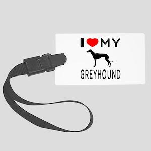 I Love My Greyhound Large Luggage Tag