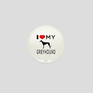 I Love My Greyhound Mini Button