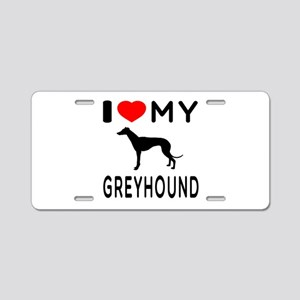 I Love My Greyhound Aluminum License Plate