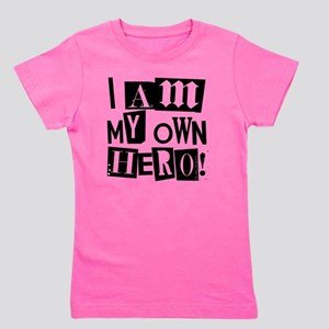 I am my Own Hero! T-shirts & items Girl's Tee
