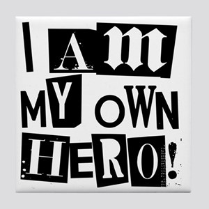 I am my Own Hero! T-shirts & items Tile Coaster