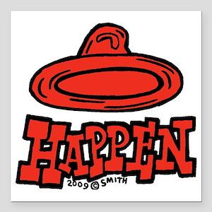 "condom_happen_right_red Square Car Magnet 3"" x 3"""