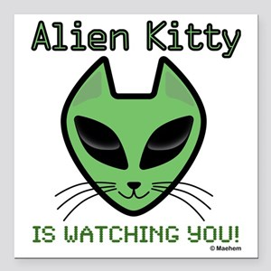 "2-AlienKitty-IsWatching Square Car Magnet 3"" x 3"""