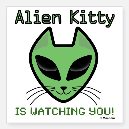"""2-AlienKitty-IsWatching Square Car Magnet 3"""" x 3"""""""