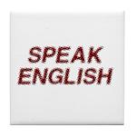 Speak English Tile Coaster
