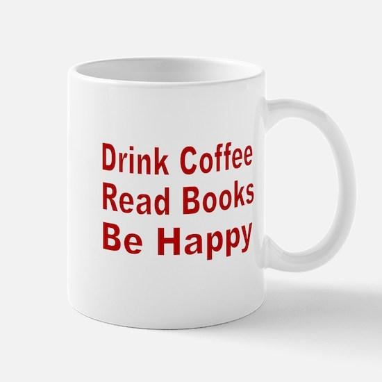 Drink Coffee,Read Books,Be Happy Mugs