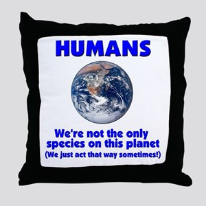 Not the only species Throw Pillow