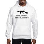 Here Zombie Zombie Zombie Gun Hooded Sweatshirt
