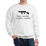 Here Zombie Zombie Zombie Gun Sweatshirt