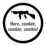 Here Zombie Zombie Zombie Gun Round Car Magnet