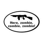 Here Zombie Zombie Zombie Gun Oval Car Magnet