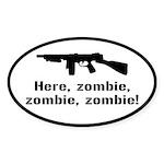 Here Zombie Zombie Zombie Gun Sticker (Oval)