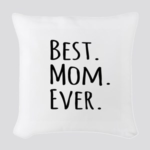 Best Mom Ever Woven Throw Pillow