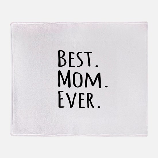 Best Mom Ever Throw Blanket