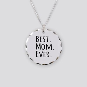 Best Mom Ever Necklace Circle Charm