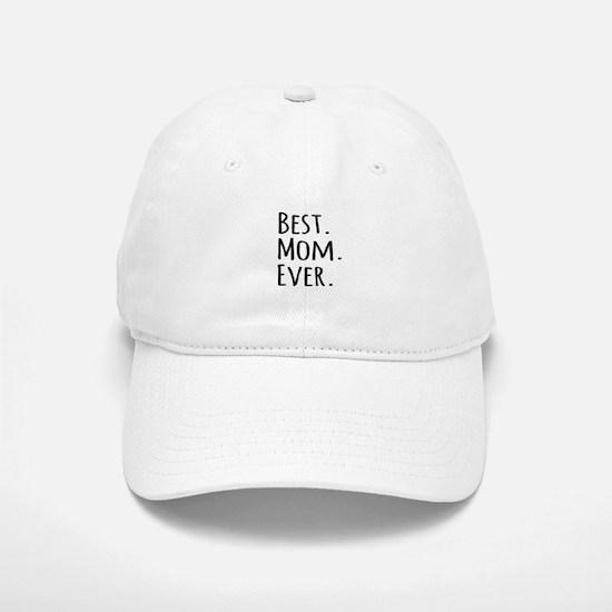 Best Mom Ever Baseball Baseball Cap