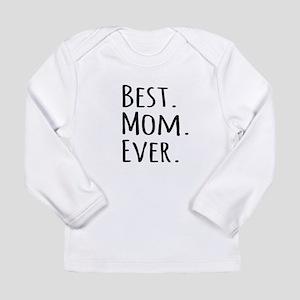 Best Mom Ever Long Sleeve T-Shirt