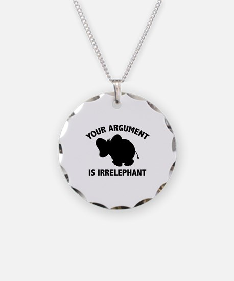 Your Argument Is Irrelephant Necklace