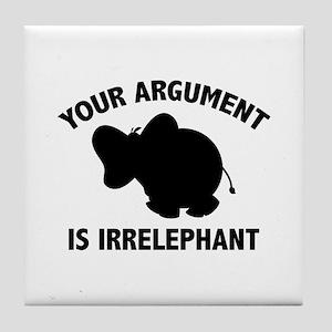 Your Argument Is Irrelephant Tile Coaster