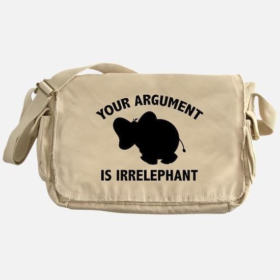 Your Argument Is Irrelephant Messenger Bag