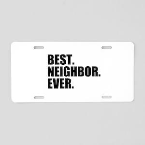 Best Neighbor Ever Aluminum License Plate