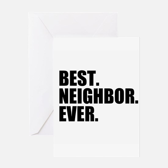 Best Neighbor Ever Greeting Cards