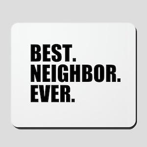 Best Neighbor Ever Mousepad